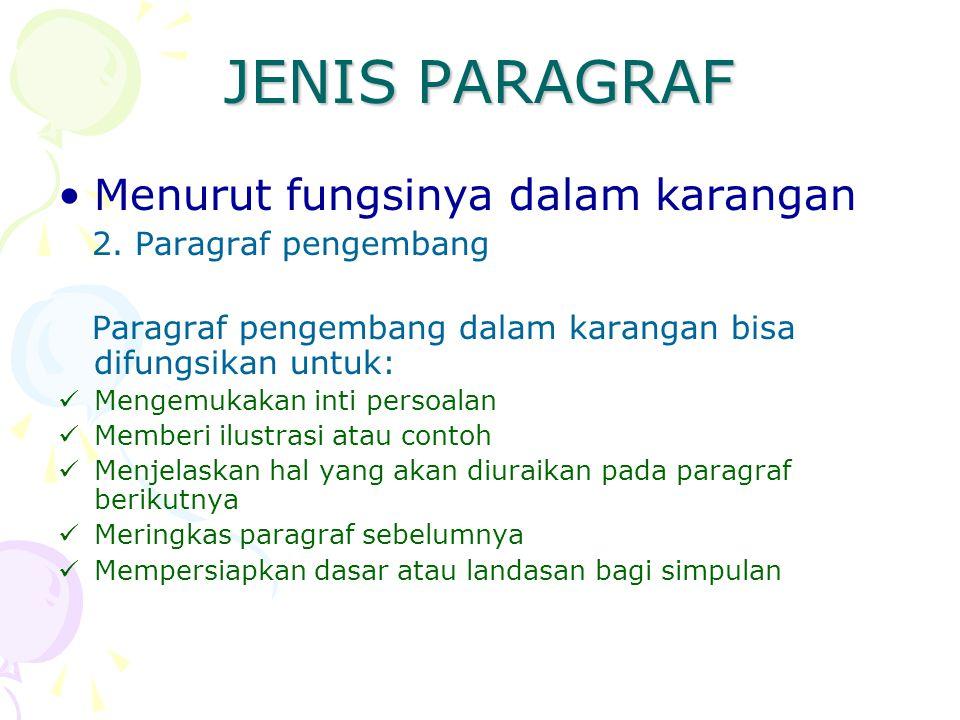 JENIS PARAGRAF Menurut fungsinya dalam karangan 2. Paragraf pengembang