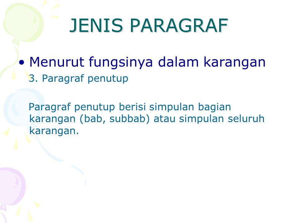 JENIS PARAGRAF Menurut fungsinya dalam karangan 3. Paragraf penutup