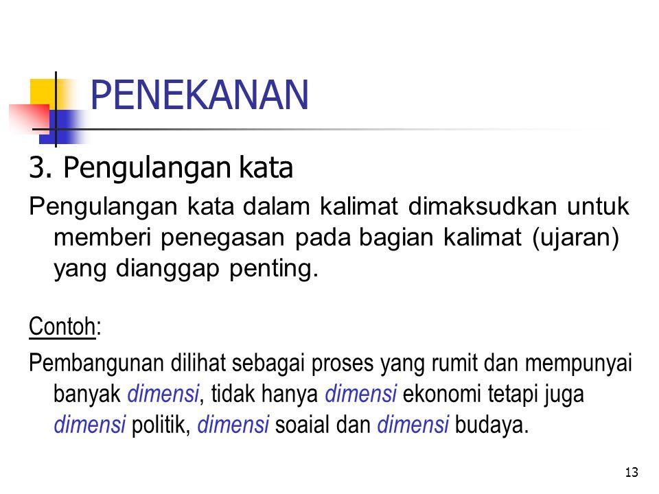 PENEKANAN 3. Pengulangan kata
