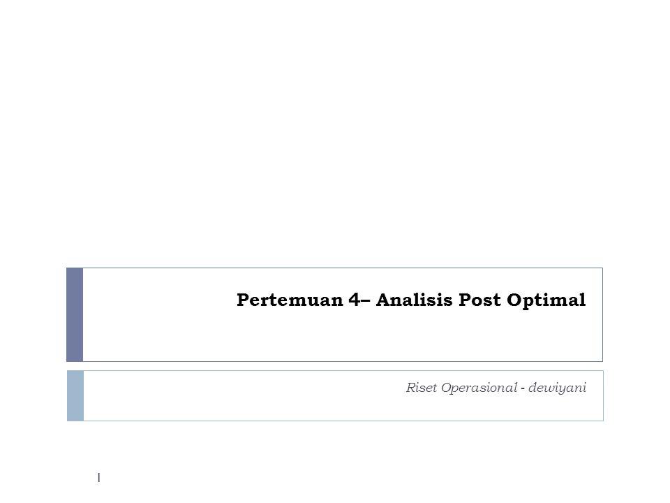Pertemuan 4– Analisis Post Optimal