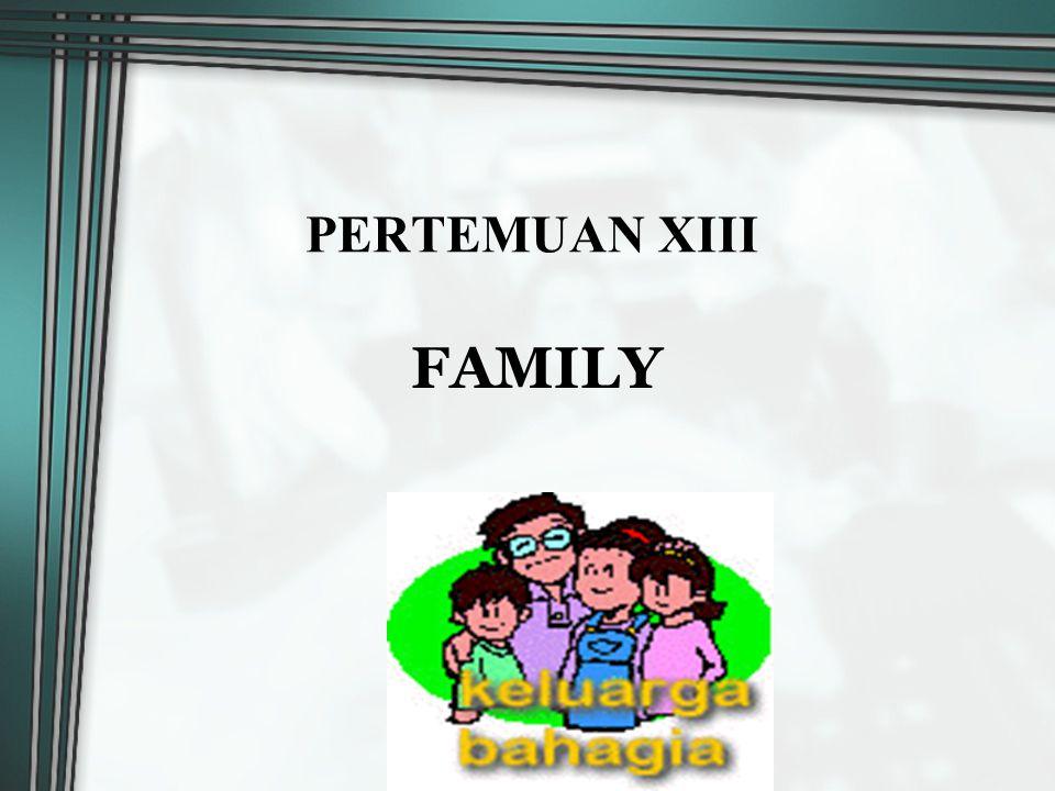 PERTEMUAN XIII FAMILY