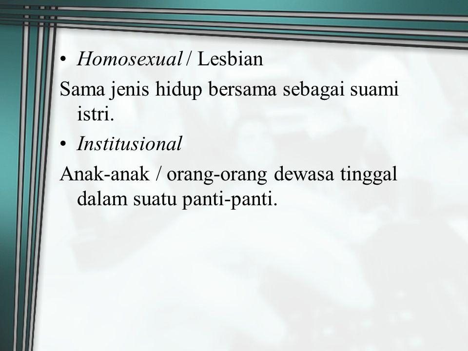 Homosexual / Lesbian Sama jenis hidup bersama sebagai suami istri.