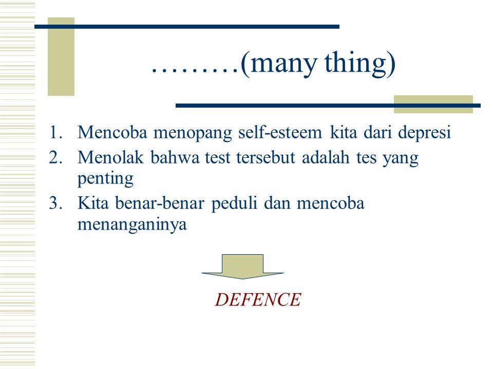………(many thing) Mencoba menopang self-esteem kita dari depresi