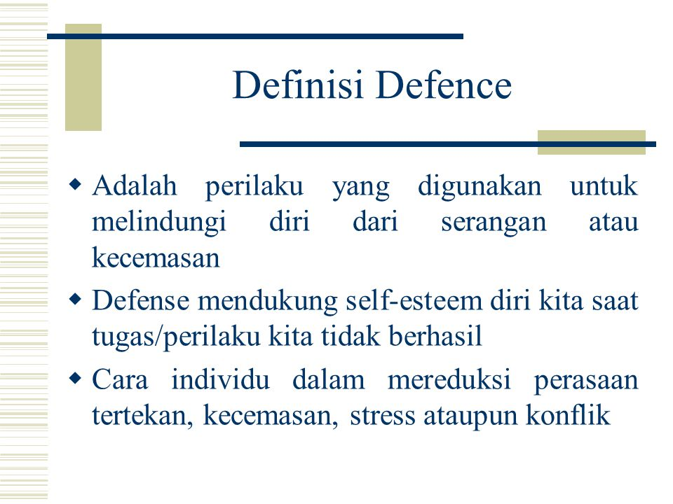 Definisi Defence Adalah perilaku yang digunakan untuk melindungi diri dari serangan atau kecemasan.