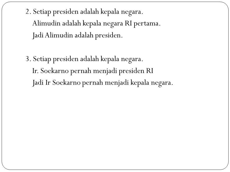 2. Setiap presiden adalah kepala negara