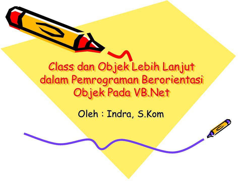 Class dan Objek Lebih Lanjut dalam Pemrograman Berorientasi Objek Pada VB.Net