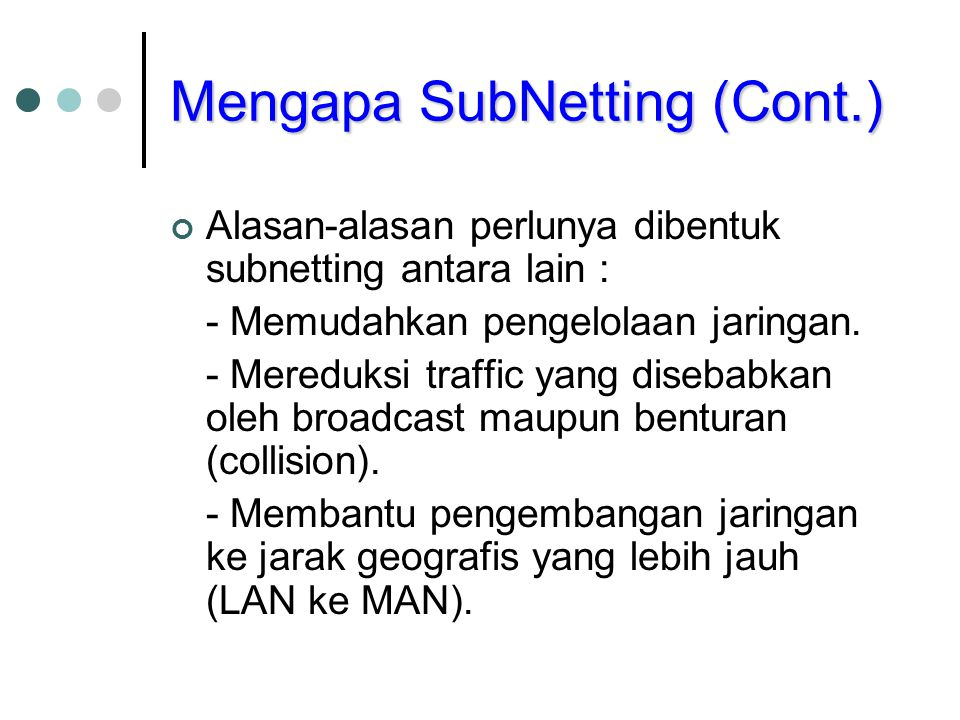 Mengapa SubNetting (Cont.)