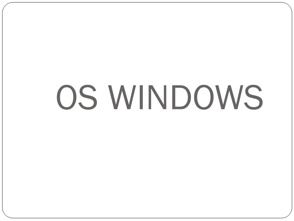 OS WINDOWS