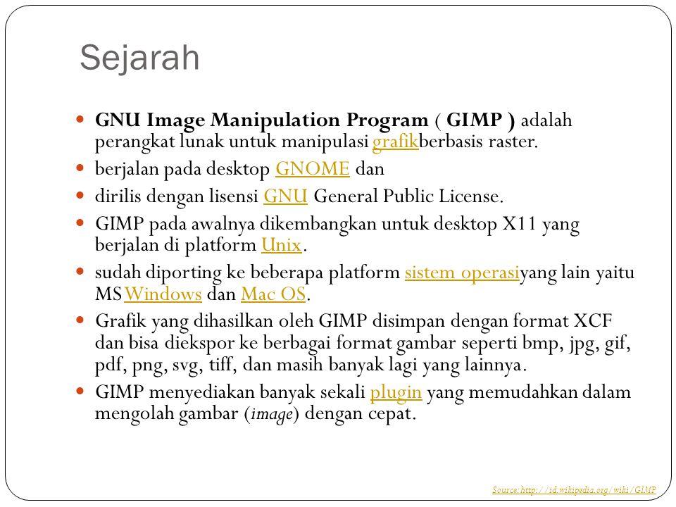 Sejarah GNU Image Manipulation Program ( GIMP ) adalah perangkat lunak untuk manipulasi grafikberbasis raster.