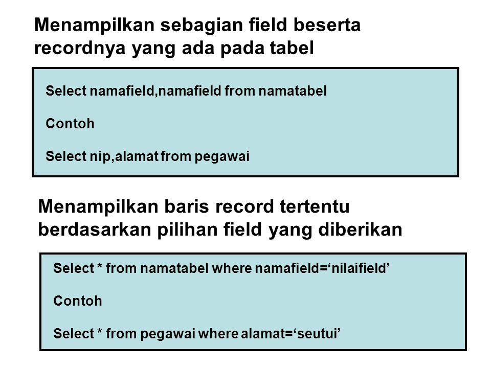 Menampilkan sebagian field beserta recordnya yang ada pada tabel