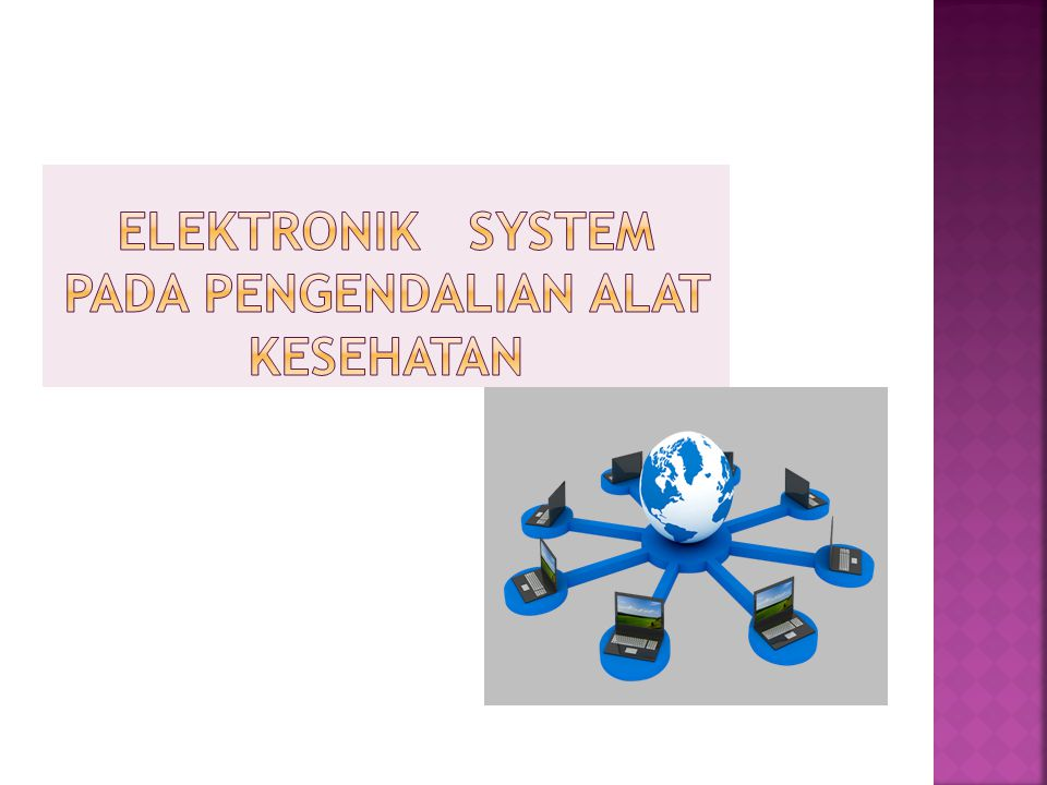 ELEKTRONIK SYSTEM PADA PENGENDALIAN ALAT KESEHATAN