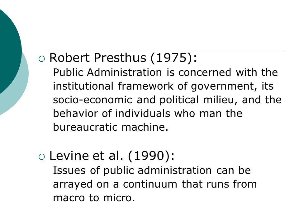 Robert Presthus (1975): Levine et al. (1990):