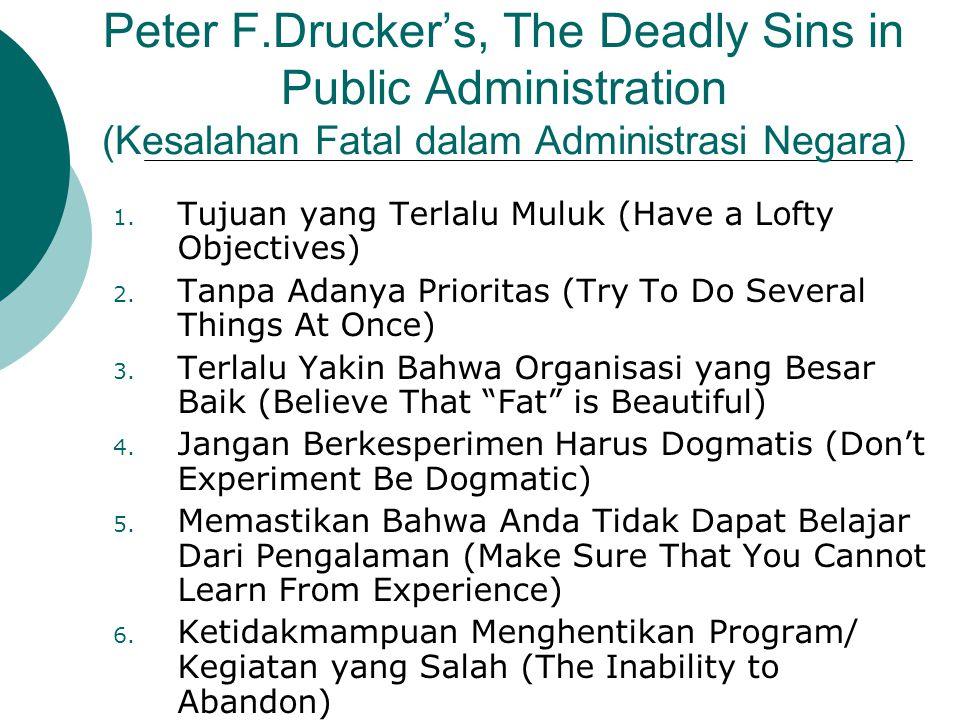 Peter F.Drucker's, The Deadly Sins in Public Administration (Kesalahan Fatal dalam Administrasi Negara)