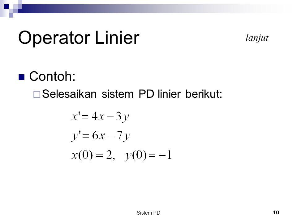 Operator Linier Contoh: Selesaikan sistem PD linier berikut: lanjut