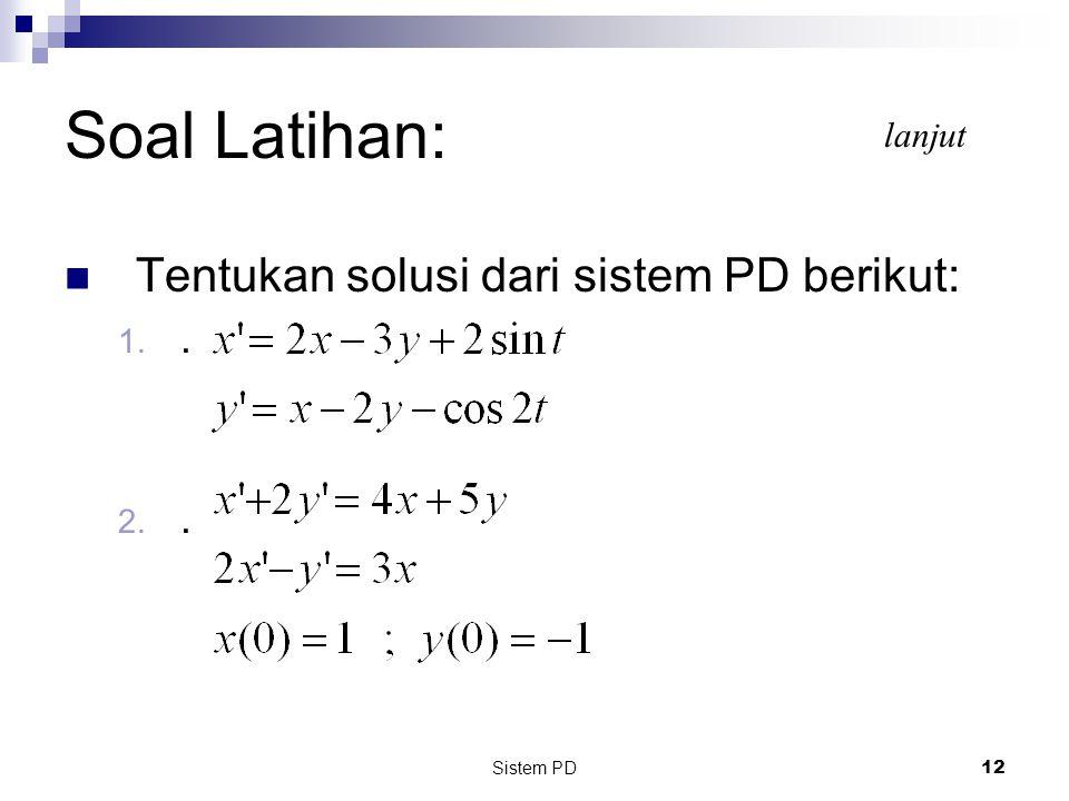 Soal Latihan: Tentukan solusi dari sistem PD berikut: . lanjut