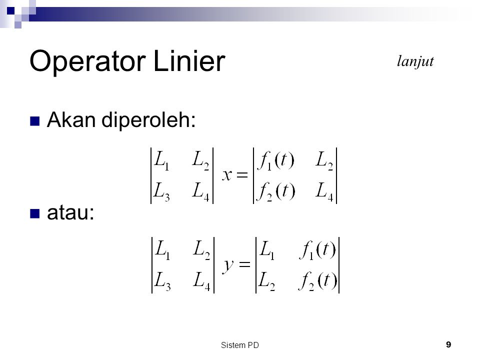 Operator Linier lanjut Akan diperoleh: atau: Sistem PD