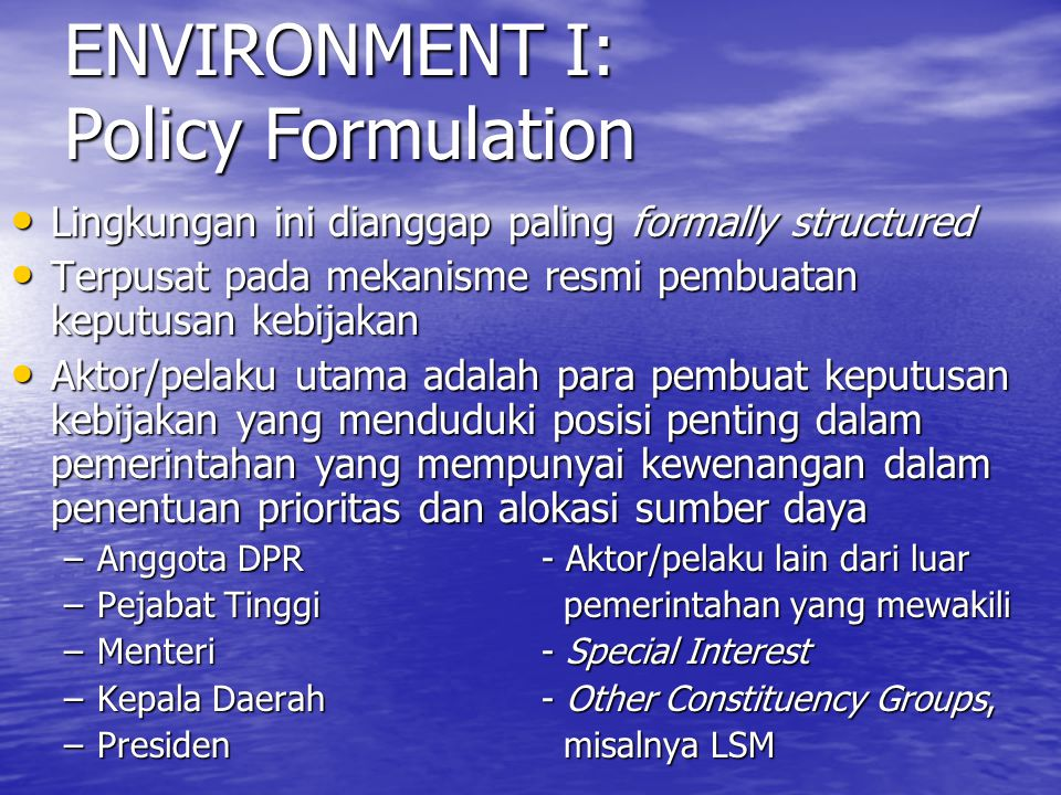 ENVIRONMENT I: Policy Formulation