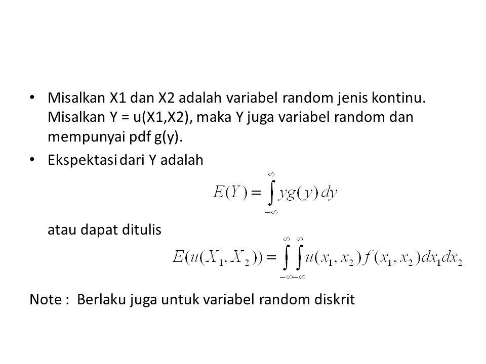 Misalkan X1 dan X2 adalah variabel random jenis kontinu