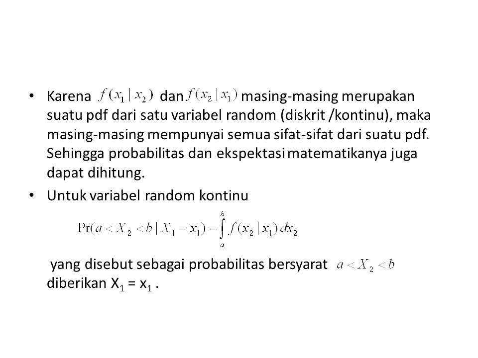 Karena dan masing-masing merupakan suatu pdf dari satu variabel random (diskrit /kontinu), maka masing-masing mempunyai semua sifat-sifat dari suatu pdf. Sehingga probabilitas dan ekspektasi matematikanya juga dapat dihitung.