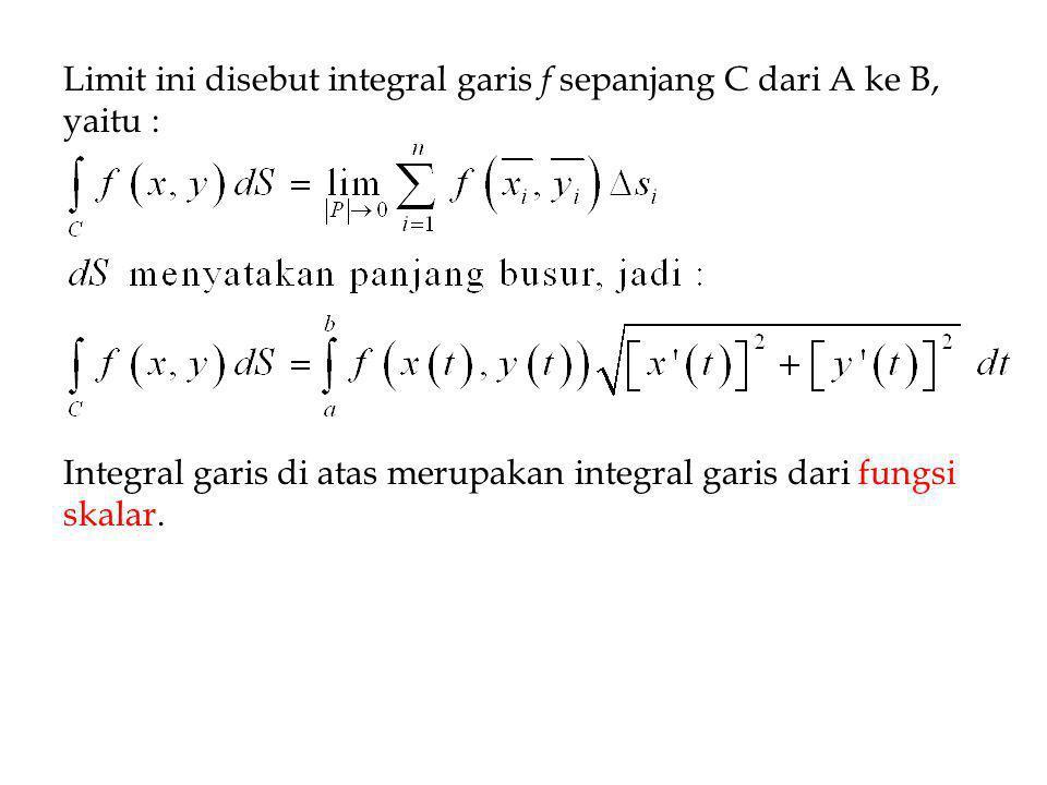Limit ini disebut integral garis f sepanjang C dari A ke B, yaitu :