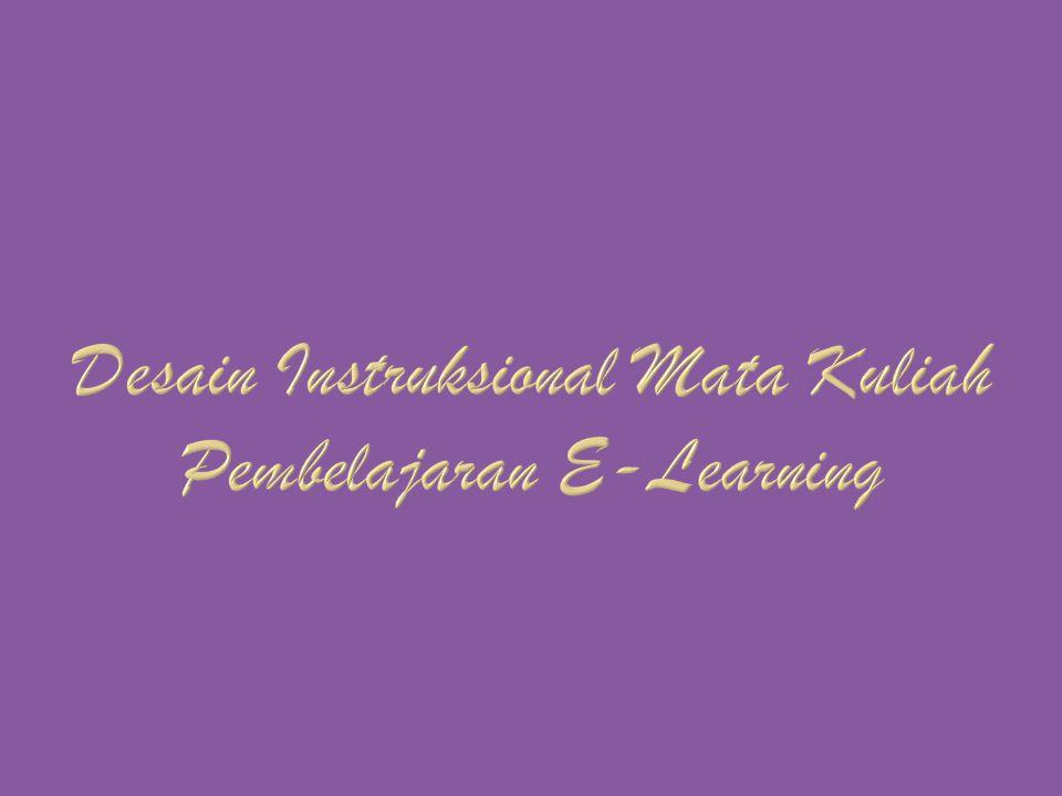 Desain Instruksional Mata Kuliah Pembelajaran E-Learning