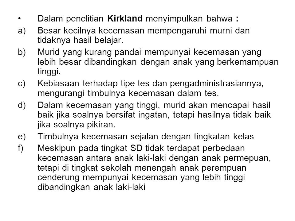 Dalam penelitian Kirkland menyimpulkan bahwa :