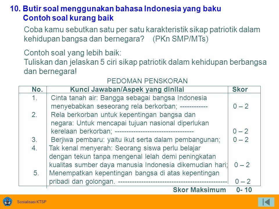 10. Butir soal menggunakan bahasa Indonesia yang baku
