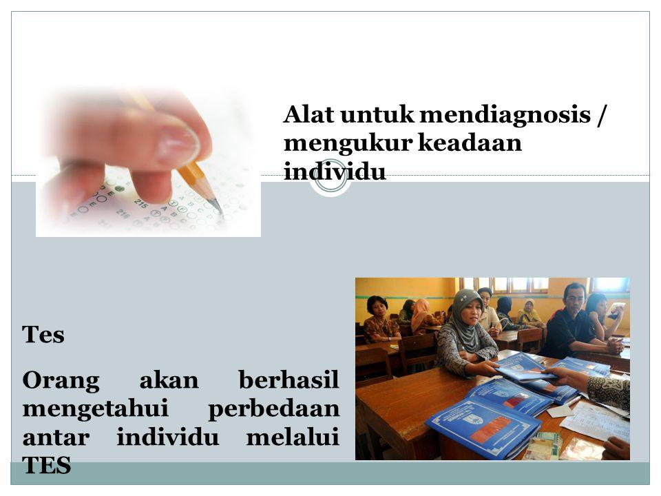 Alat untuk mendiagnosis / mengukur keadaan individu