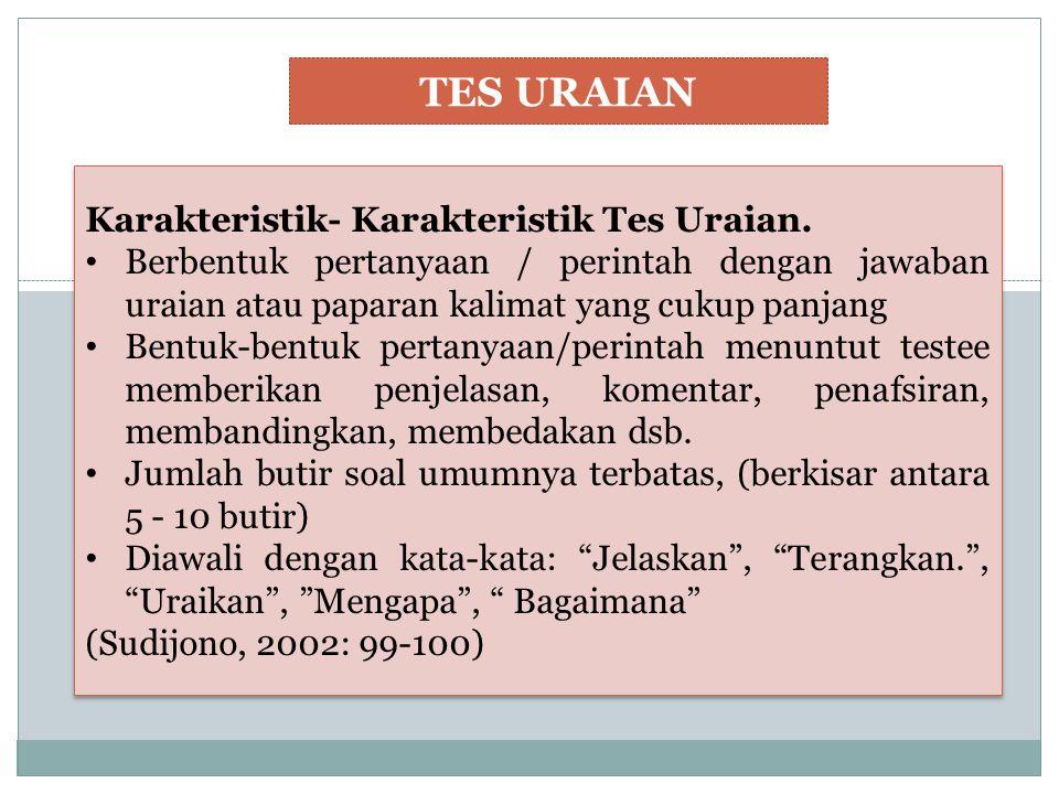TES URAIAN Karakteristik- Karakteristik Tes Uraian.