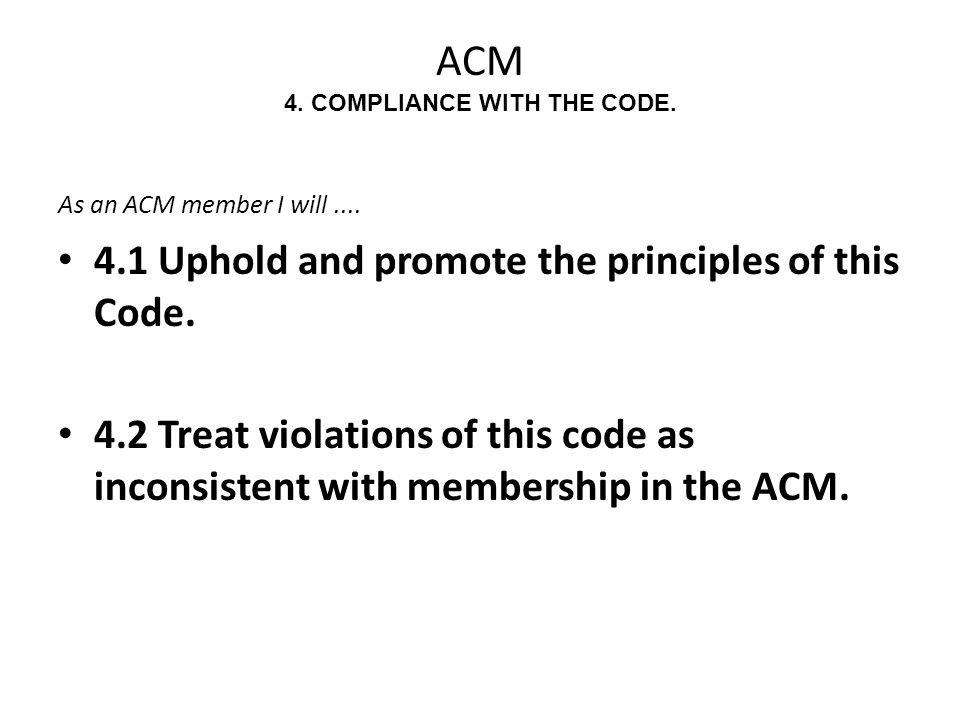 ACM 4. COMPLIANCE WITH THE CODE.