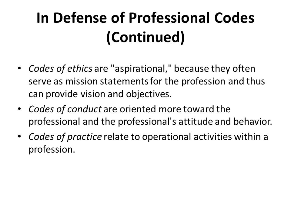 In Defense of Professional Codes (Continued)