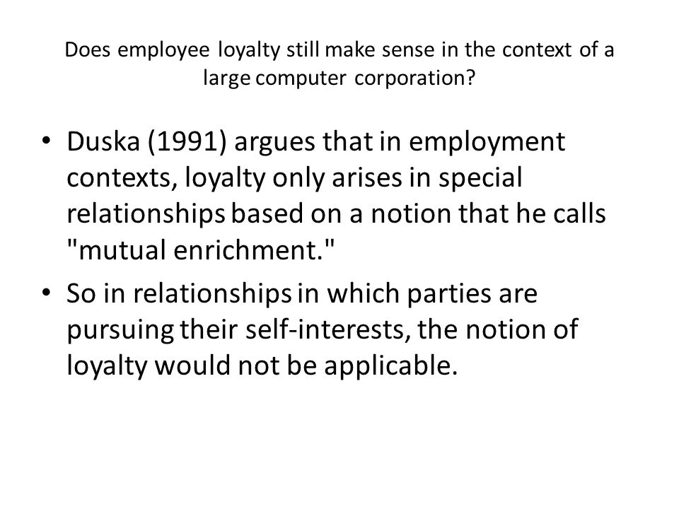 Does employee loyalty still make sense in the context of a large computer corporation