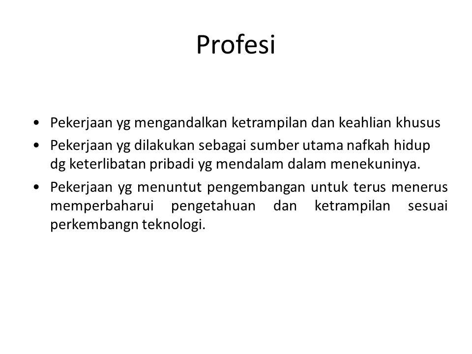 Profesi Pekerjaan yg mengandalkan ketrampilan dan keahlian khusus
