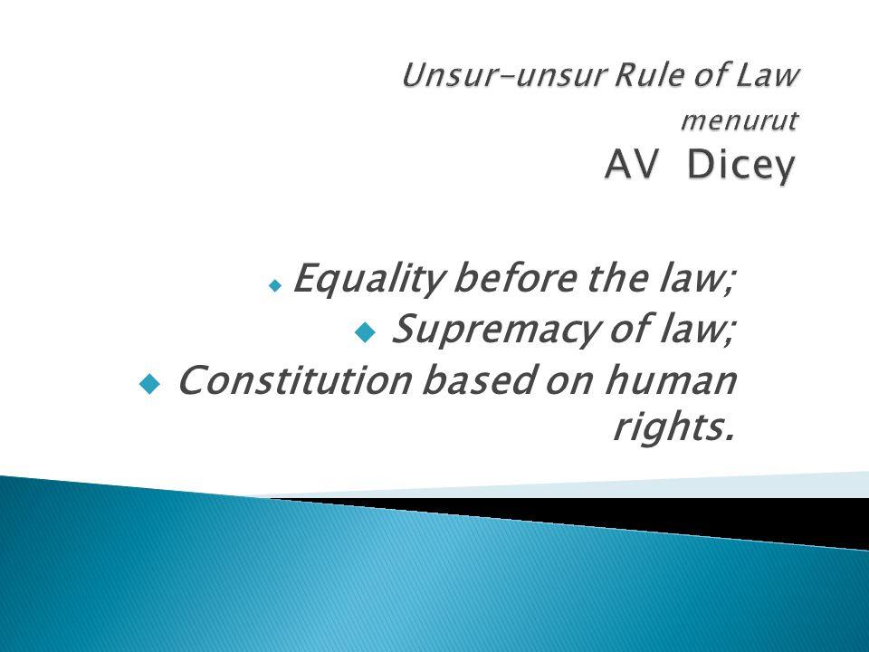 Unsur-unsur Rule of Law menurut AV Dicey