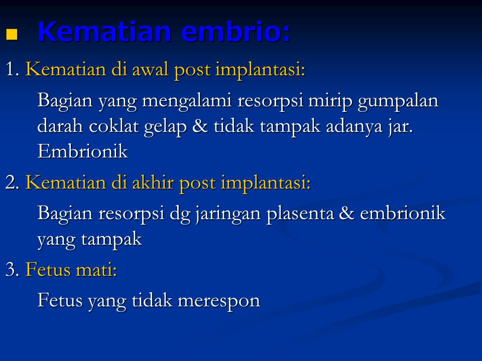 Kematian embrio: 1. Kematian di awal post implantasi: