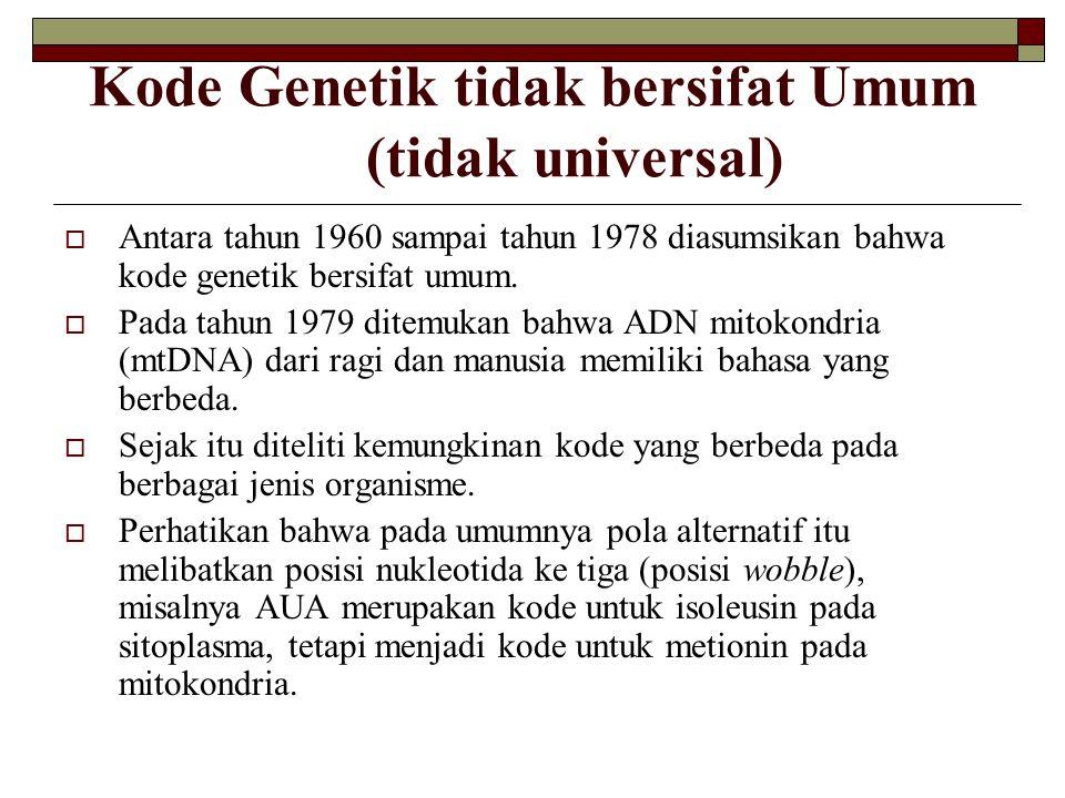 Kode Genetik tidak bersifat Umum (tidak universal)