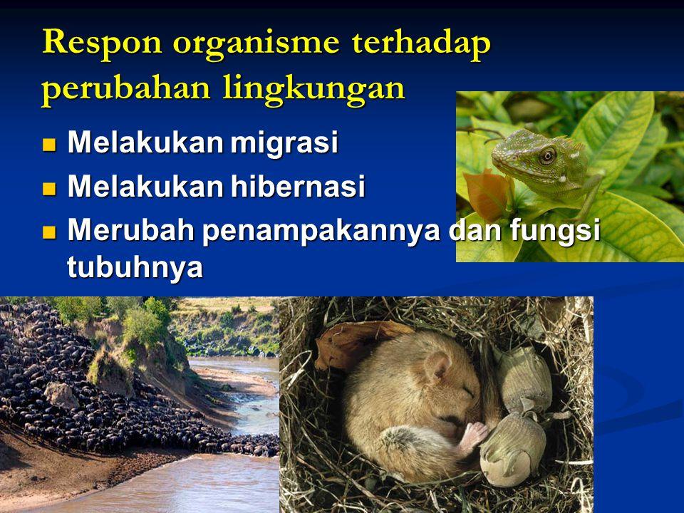 Respon organisme terhadap perubahan lingkungan