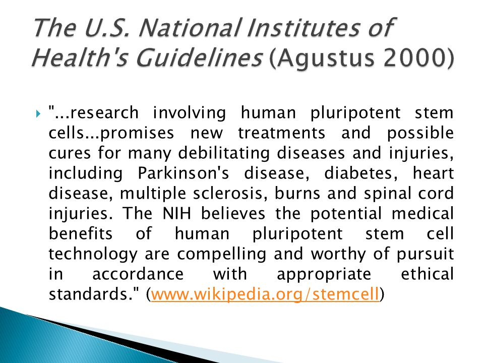 The U.S. National Institutes of Health s Guidelines (Agustus 2000)