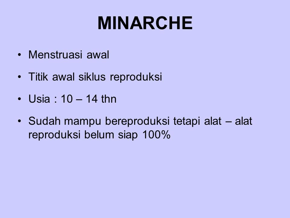 MINARCHE Menstruasi awal Titik awal siklus reproduksi