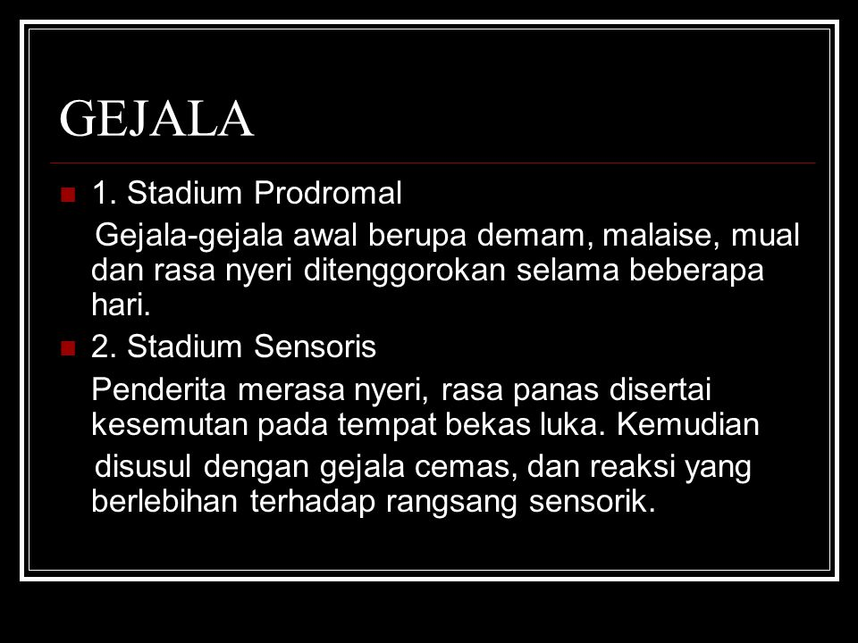 GEJALA 1. Stadium Prodromal