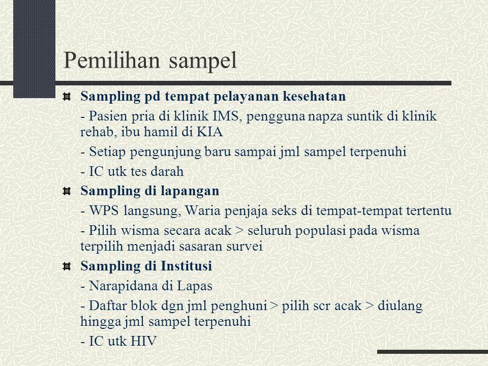 Pemilihan sampel Sampling pd tempat pelayanan kesehatan