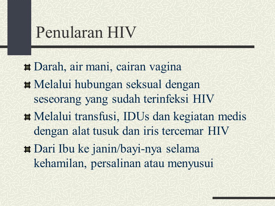 Penularan HIV Darah, air mani, cairan vagina