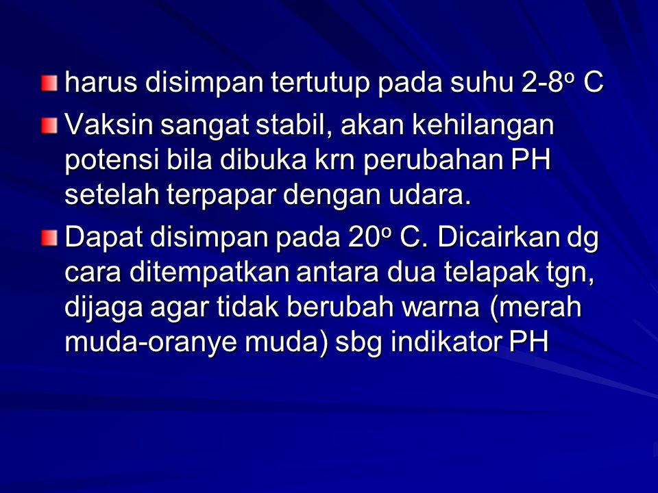 harus disimpan tertutup pada suhu 2-8o C