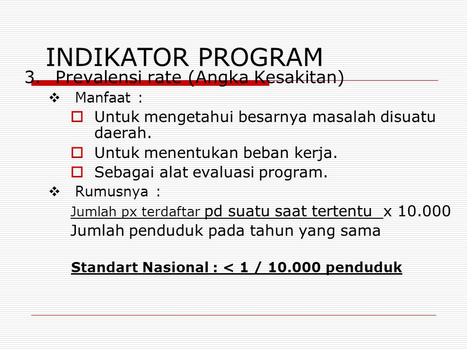 INDIKATOR PROGRAM 3. Prevalensi rate (Angka Kesakitan)