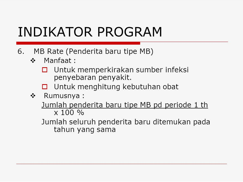INDIKATOR PROGRAM MB Rate (Penderita baru tipe MB)