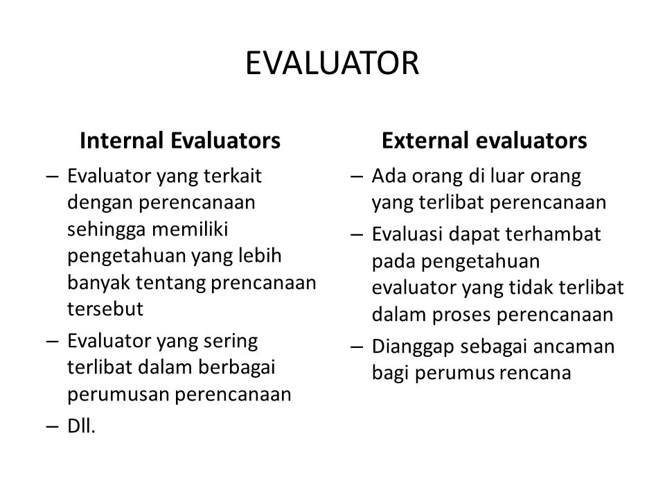 EVALUATOR Internal Evaluators External evaluators