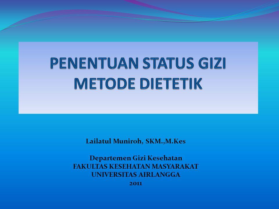 PENENTUAN STATUS GIZI METODE DIETETIK