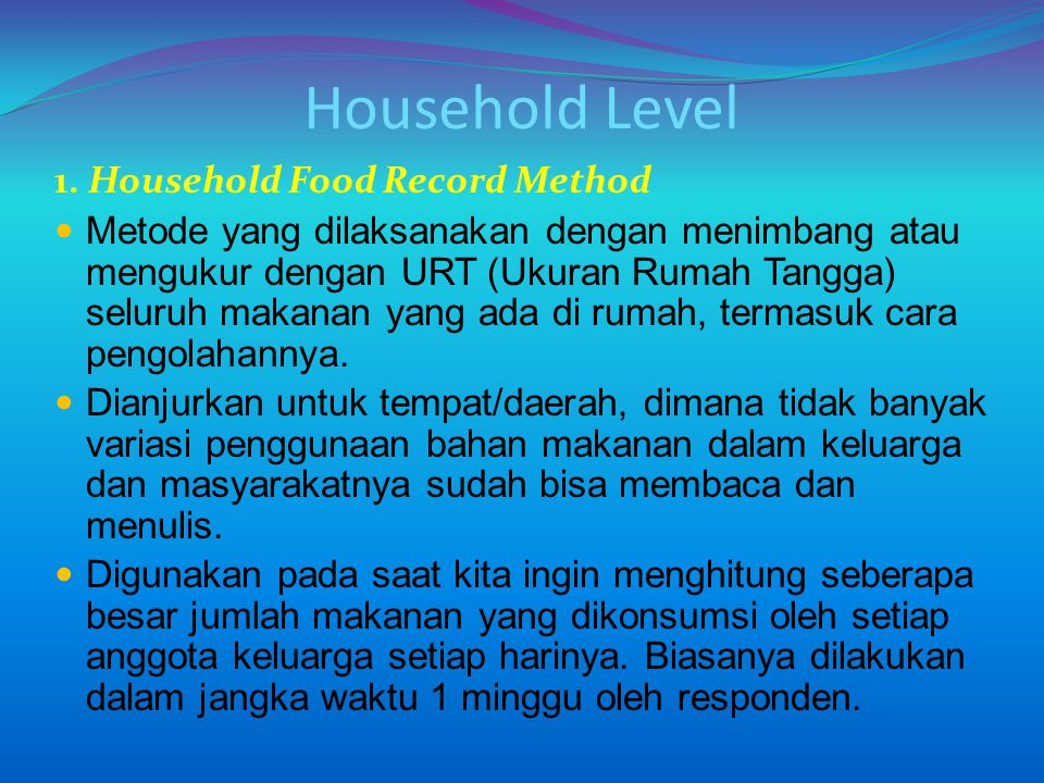 Household Level 1. Household Food Record Method