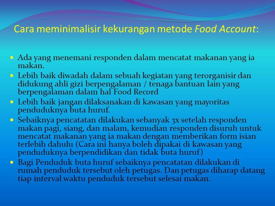 Cara meminimalisir kekurangan metode Food Account: