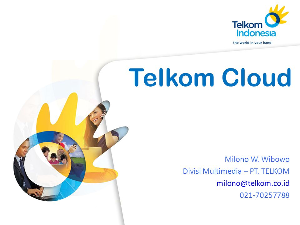 Telkom Cloud Milono W. Wibowo Divisi Multimedia – PT. TELKOM